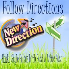 Follow Directions (New Direction)