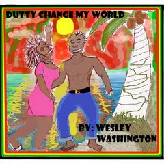Dutty Change My World