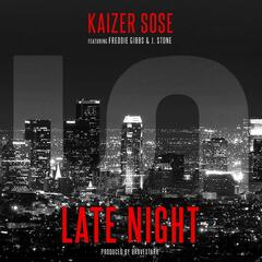 Late Night (feat. Freddie Gibbs & J. Stone)
