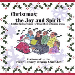 Christmas; the Joy and Spirit-Holiday Music Arranged for Brass Choir by Sammy Nestico