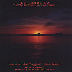 Reiki Jin Kei Do: The Way of Wisdom and Compassion