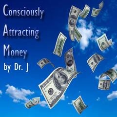 Consciously Attracting Money