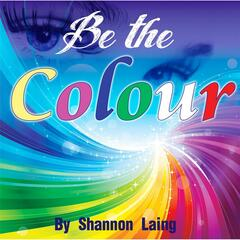 Be the Colour