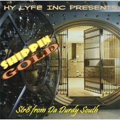 Shippin Gold: Str8 from Da Durdy South