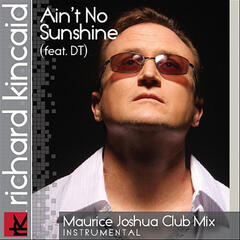 Ain't No Sunshine (Maurice Joshua Club Mix) [Instrumental]