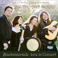 Blythe and Merry (Blackwaterside Live in Concert)