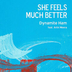 She Feels Much Better (feat. Arthi Meera)
