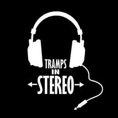 Tramps in Stereo