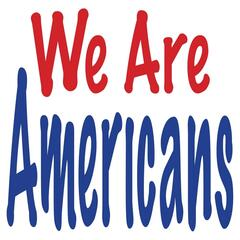 We Are Americans (Brian K. Burns Presents...)