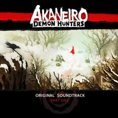 Akaneiro: Demon Hunters (Original Soundtrack, Pt. 1)