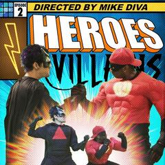 Heroes and Villains: Issue 2 (feat. Destorm Power, Epic Lloyd, Nice Peter & Mysteryguitarman)
