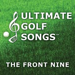 Ultimate Golf Songs: The Front Nine