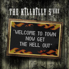 Welcome to Town Now Get the Hell Out