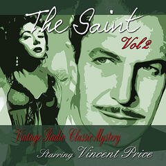 The Saint, Vol 2: Vintage Radio Classic Mystery Starring Vincent Price