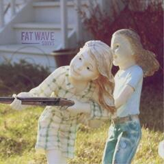 Fat Wave