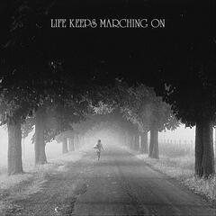 Life Keeps Marching On