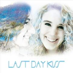 Last Day Kiss - EP