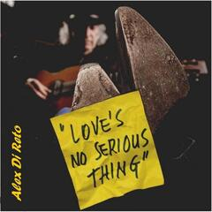 Love's No Serious Thing