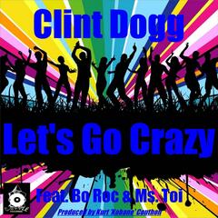 Let's Go Crazy (Club Mix) [feat. Ms. Toi & Bo Roc]