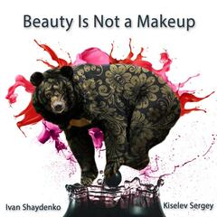 Beauty Is Not a Makeup