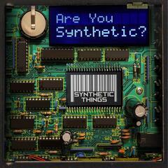 Are You Synthetic?