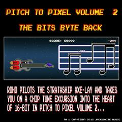 Pitch to Pixel, Vol. 2: The Bits Byte Back