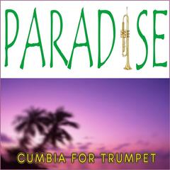 Paradise (Cumbia for Trumpet) [feat. Jonathan Dego]