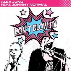 Don't Blow It! (feat. Johnny Normal)