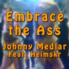Embrace the Ass (feat. Heimskr)