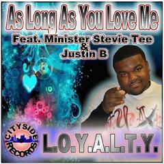 As Long As You Love Me (feat. Justin B & Minister Stevie Tee)