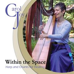 Within the Space (Harp and Chants for Healing)