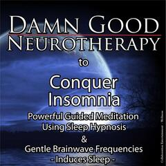 Damn Good Neurotherapy to Conquer Insomnia