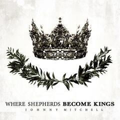 Where Shepherds Become Kings EP