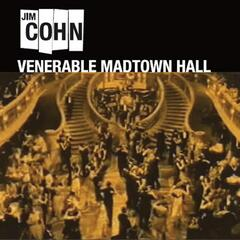 Venerable Madtown Hall (Feat. Bob Schlesinger)