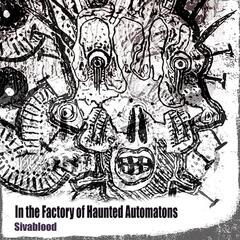 In the Factory of Haunted Automatons