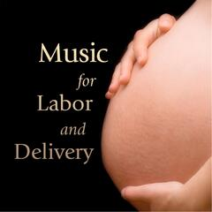 Music for Labor and Delivery: Soothing Songs for Pregnant Mothers Giving Birth