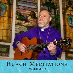 Ruach Meditations, Vol. 3