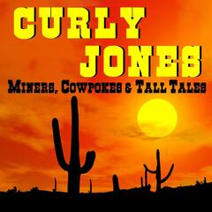 Miners, Cowpokes and Tall Tales