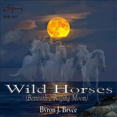 Wild Horses (Beneath a Raging Moon)