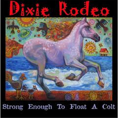 Strong Enough to Float a Colt