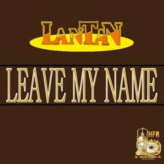 Leave My Name