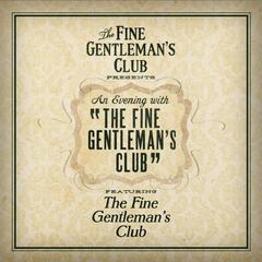 An Evening With the Fine Gentleman's Club