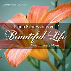 Piano Expressions Vol. 1 - Beautiful Life - Instrumental Music
