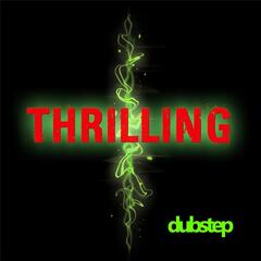 Thrilling (Dubstep)