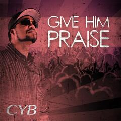 Give Him Praise