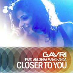 Closer to You (feat. Anushka Manchanda)