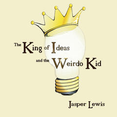 The King of Ideas and the Weirdo Kid