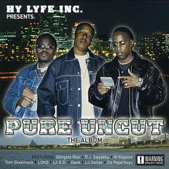 Pure Uncut (Hy Lyfe Inc. Presents)
