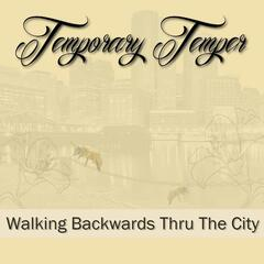 Walking Backwards Thru the City