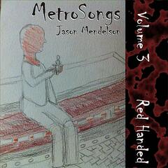 Metrosongs, Vol. 3: Red Handed
